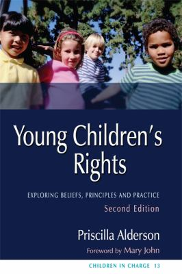 Young Children's Rights: Exploring Beliefs, Principles and Practice 9781843105992