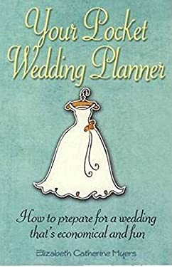 Your Pocket Wedding Planner: How to Prepare for a Wedding That's Economical and Fun 9781845283810