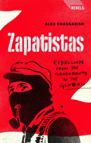 Zapatistas: Rebellion from the Grassroots to the Global 9781848132085