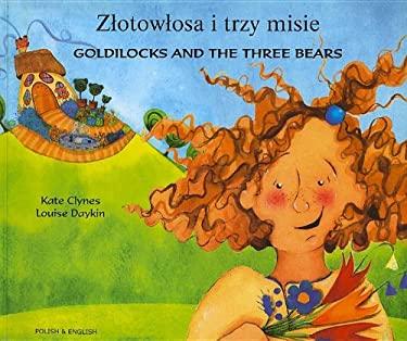 Zlotowlosa I Trzy Misie/Goldilocks And The Three Bears