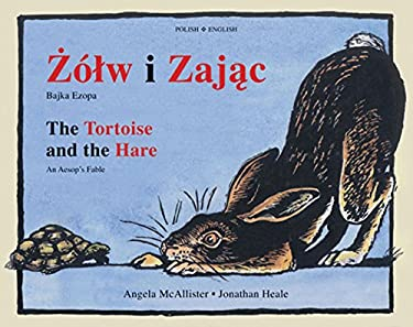 Zolw I Zajac/The Tortoise And The Hare: Bajka Ezopa/An Aesop's Fable 9781845079482