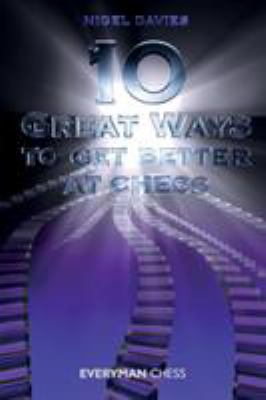 10 Great Ways to Get Better at Chess 9781857446333