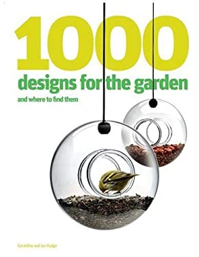 1000 Designs for the Garden: And Where to Find Them 9781856697033