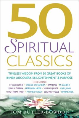 50 Spiritual Classics: Timeless Wisdom from 50 Great Books on Inner Discovery, Enlightenment and Purpose 9781857883497