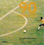 90 Minutes: The Greatest Moments from the World Cup 7589022