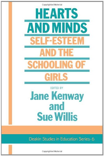 Hearts and Minds: Self-Esteem and the Schooling of Girls 9781850007401
