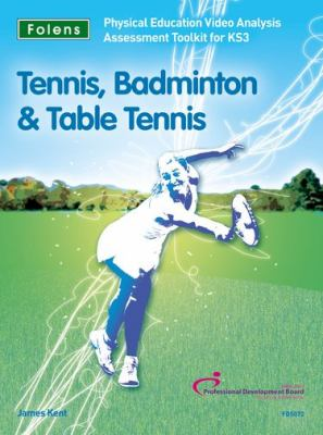 PE Video Analysis Assessment Toolkit: Tennis, Badminton and Table Tennis