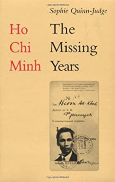 Ho Chi Minh : The Missing Years