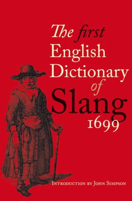 The First English Dictionary of Slang, 1699 9781851243488