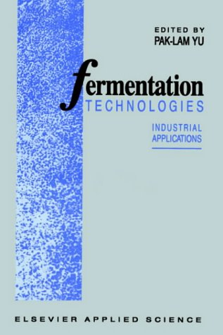 Fermentation Technologies: Industrial Applications 9781851665167