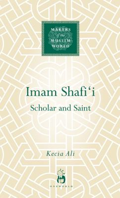 Imam Shafi'i: Scholar and Poet 9781851684380