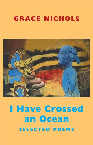I Have Crossed an Ocean: Selected Poems 9781852248581
