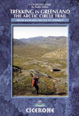 Cicerone Guide: Trekking in Greenland: The Arctic Circle Trail 9781852846244