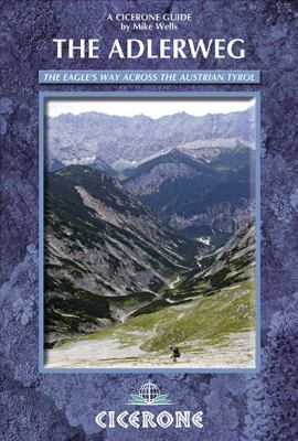 The Adlerweg: The Eagle's Way Across the Austrian Tyrol 9781852846411
