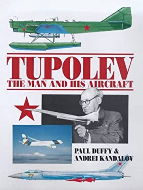 Tupolev the Man and His Aircraft