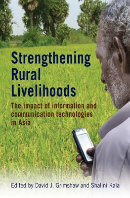 Strengthening Rural Livelihoods: The Impact of Information and Communication Technologies in Asia 9781853397226