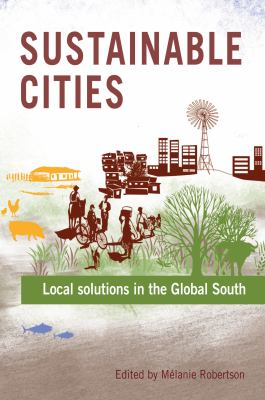 Sustainable Cities: Local Solutions in the Global South 9781853397233