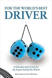 For the World's Best Driver: A Glovebox Full of Fun for the Expert Behind the Wheel 15705354