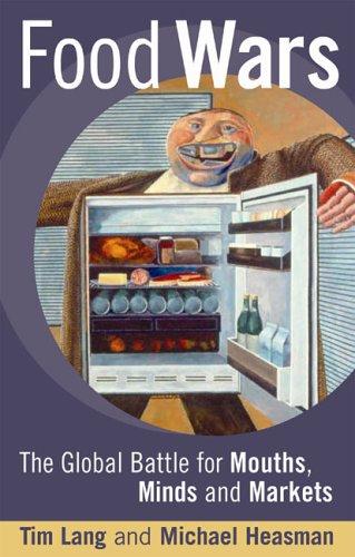 Food Wars: The Global Battle for Mouths, Minds and Markets - Lang, Tim / Heasman, Michael
