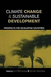 Climate Change and Sustainable Development: Prospects for Developing Countries 7559326