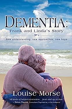 Dementia: Frank and Linda's Story: New Understanding, New Approaches, New Hope 9781854249302