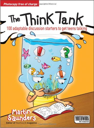 The Think Tank: 100 Adaptable Discussion Starters to Get Teens Talking 9781854249647