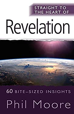 Straight to the Heart of Revelation: 60 Bite-Sized Insights 9781854249906