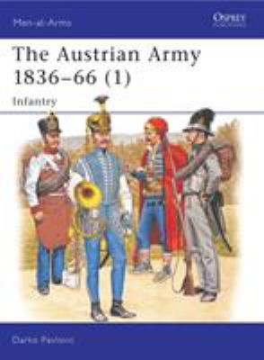 The Austrian Army 1836-66 (1): Infantry 9781855328013
