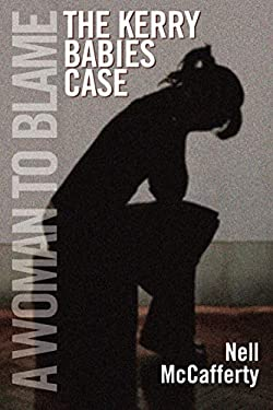 A Woman to Blame: The Kerry Babies Case 9781855942134