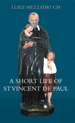 A Short Life of Saint Vincent de Paul