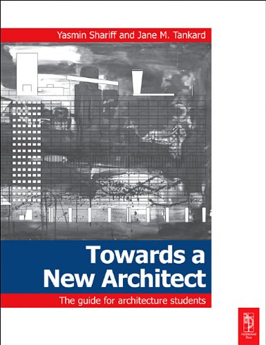 Towards a New Architect: The Guide for Architecture Students 9781856176040