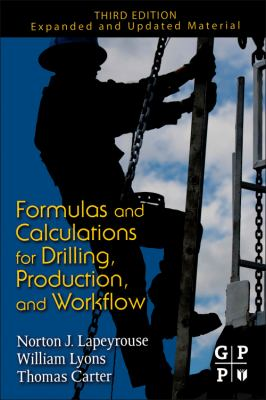Formulas and Calculations for Drilling, Production, and Workover: All the Formulas You Need to Solve Drilling and Production Problems 9781856179294