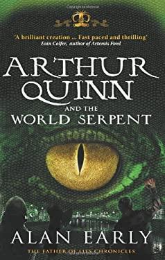 Arthur Quinn and the World Serpent 9781856358279
