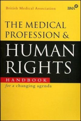 The Medical Profession and Human Rights: Handbook for a Changing Agenda 9781856496117