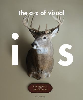 An A-Z of Visual Ideas: How to Solve Any Creative Brief 9781856697149