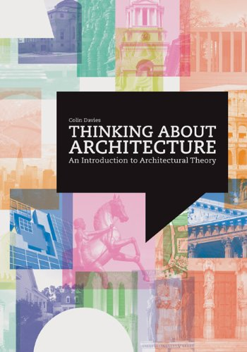 Thinking about Architecture: An Introduction to Architectural Theory 9781856697552