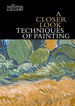 A Closer Look: Techniques of Painting 9781857095340
