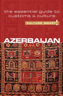 Culture Smart! Azerbaijan 9781857335446
