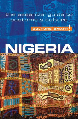 Culture Smart!: Nigeria: The Essential Guide to Customs & Culture 9781857336290
