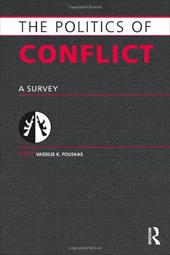 Politics of Conflict: A Survey - Fouskas, Vassilis