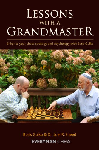 Lessons with a Grandmaster: Enhance Your Chess Strategy and Psychology with Boris Gulko 9781857446685