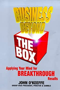 Business Beyond the Box: Applying Your Mind for Breakthrough Results 9781857882131