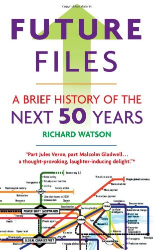 Future Files: A Brief History of the Next 50 Years 9781857885347
