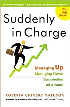 Suddenly in Charge: Managing Up, Managing Down, Succeeding All Around 9781857885613