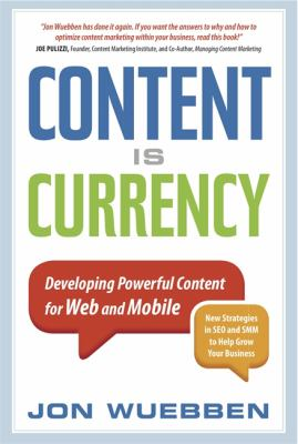 Content Is Currency: Developing Powerful Content for Web and Mobile 9781857885736