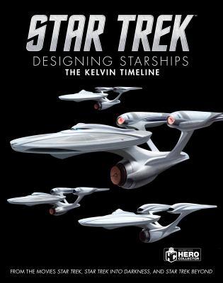 Star Trek: Designing Starships Volume 3: The Kelvin Timeline