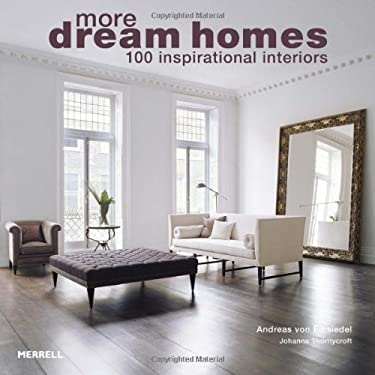 More Dream Homes: 100 Inspirational Interiors 9781858945750