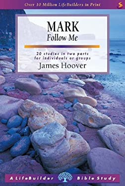 Mark: Follow ME (A Lifebuilder Bible Study)
