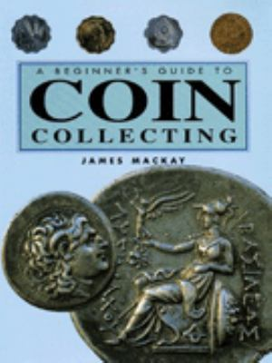 A Beginner's Guide to Coin Collecting 9781856279390
