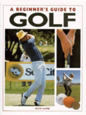 A Beginner's Guide to Golf 9781856278003